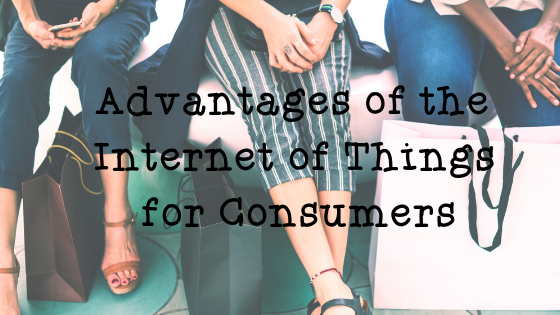 For Consumers >> Advantages Of The Internet Of Things For Consumers Ltk Technologies